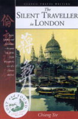 The Silent Traveller in London - Lost & Found: Classic Travel Writing S. No. 5 (Hardback)