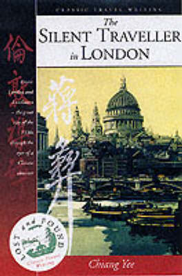 The Silent Traveller in London - Lost & Found: Classic Travel Writing S. No. 5 (Paperback)