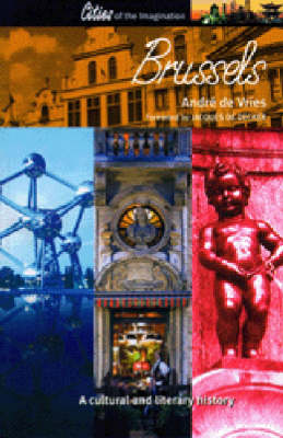 Brussels: A Cultural and Literary Companion - Cities of the Imagination No. 11 (Paperback)