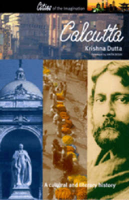 Calcutta: A Cultural and Literary Companion - Cities of the Imagination v. 12 (Paperback)