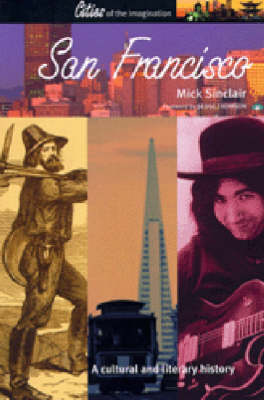 San Francisco: A Cultural and Literary History - Cities of the Imagination v.13 (Paperback)