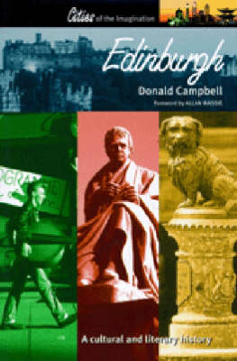 Edinburgh: A Cultural and Literary History - Cities of the Imagination No. 14 (Paperback)