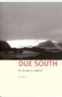 Due South: An Antarctic Journal (Paperback)