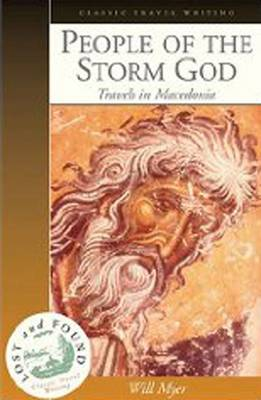 People of the Storm God: Travels in Macedonia (Paperback)