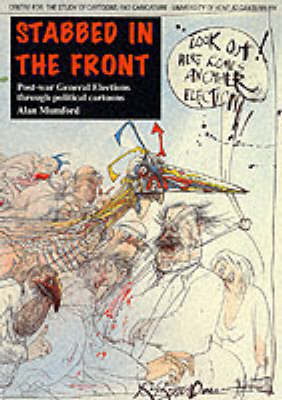 Stabbed in the Front: Post-war General Elections Through Political Cartoons (Paperback)