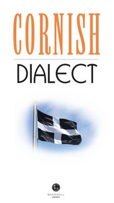Cornish Dialect: A Selection of Words and Anecdotes from Around Cornwall (Paperback)
