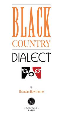 Black Country Dialect: A Selection of Words and Anecdotes from the Black Country (Paperback)