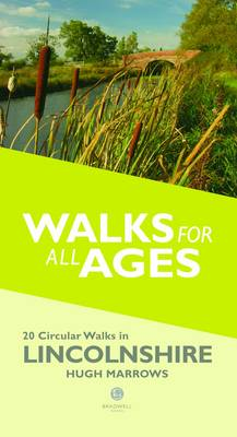 Short Walks for All Ages in Lincolnshire: 20 Short Walks for All the Family (Paperback)