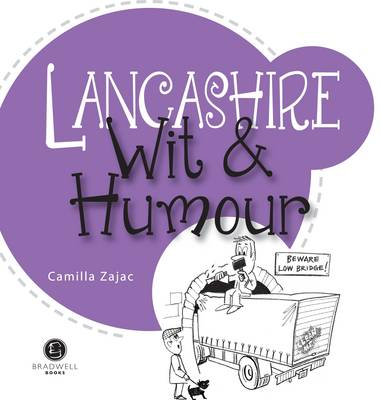 Lancashire Wit & Humour: Packed with Fun for All the Family (Paperback)