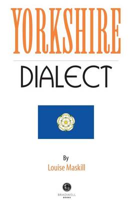 Yorkshire Dialect: A Selection of Words and Anecdotes from Yorkshire (Paperback)