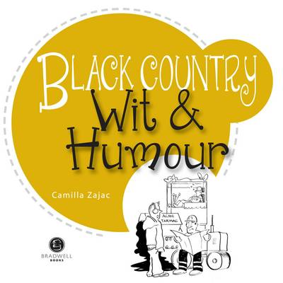 Black Country Wit & Humour: Packed with Fun for All the Family (Paperback)
