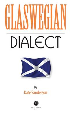 Glaswegian Dialect: A Selection of Words and Anecdotes from Glasgow (Paperback)