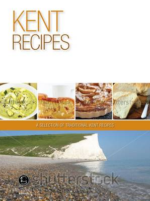 Kent Recipes: A Selection of Recipes from Kent (Paperback)