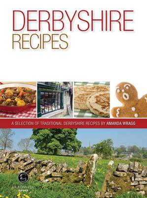 Derbyshire Recipes: A Selection of Recipes from Derbyshire (Paperback)
