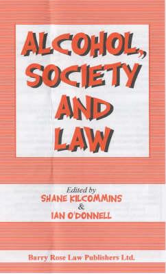 Alcohol, Society and Law (Hardback)