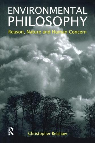Environmental Philosophy: Reason, Nature and Human Concern (Paperback)