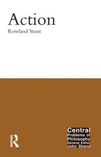 Action - Central Problems of Philosophy (Hardback)
