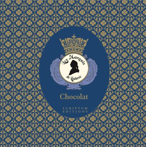 Chocolat: The Art of the Chocolatier: Les Marquis de Laduree (Hardback)