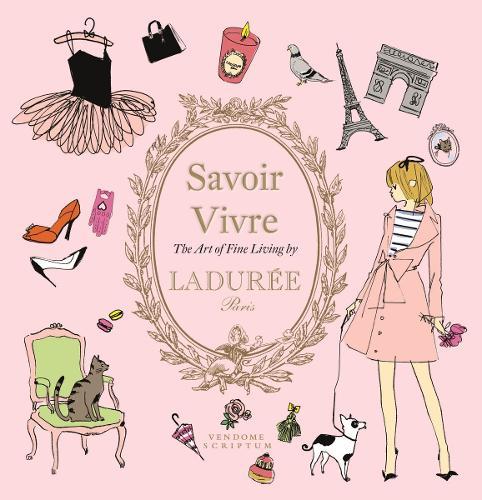 Savoir Vivre by Laduree: The Art of Fine Living - Laduree (Hardback)