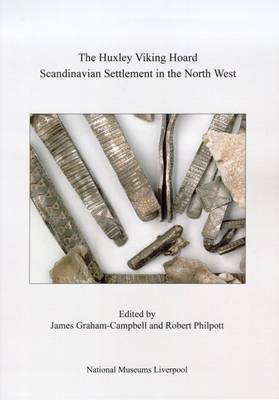 The Huxley Viking Hoard: Scandinavian Settlement in the North West (Paperback)