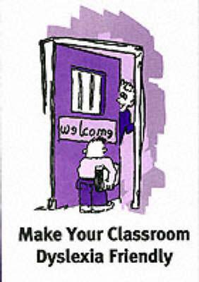 Make Your Classroom Dyslexia Friendly (Paperback)