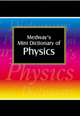 Medway's Mini Dictionary: Physics (Paperback)
