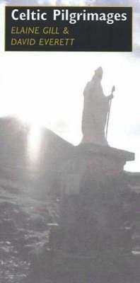 Celtic Pilgrimages: Sites, Seasons and Saints : an Inspiration for Spiritual Journeys (Paperback)