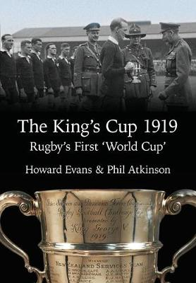 The King's Cup 1919: Rugby's First 'World Cup' (Paperback)