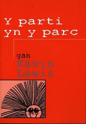 Parti yn y Parc, Y (Paperback)