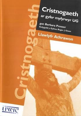 Cristnogaeth ar Gyfer Myfyrwyr UG: Llawlyfr Athrawon (Paperback)
