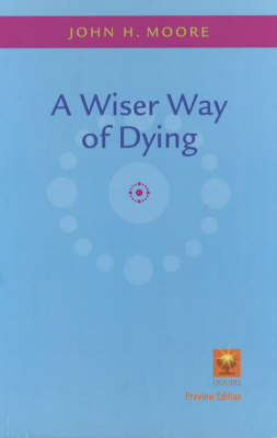 A Wiser Way of Dying (Paperback)