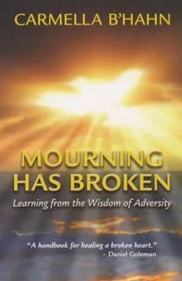 Mourning Has Broken: Learning from the Wisdom of Adversity (Paperback)