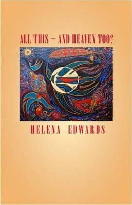 All This -- & Heaven Too? (Paperback)