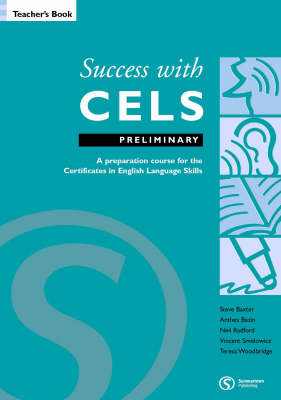 Success with CELS: Preliminary Teacher's Book: A Preparation Course for the Certificates in English Language Skills - Success with CELS S.