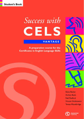Success with CELS: Vantage Student's Book: A Preparation Course for the Certificates in English Language Skills - Success with CELS S.