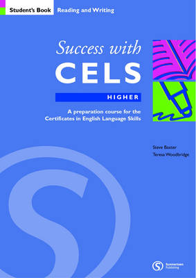 Success with CELS: Higher Student's Book Bk.B: An Examination Preparation Course for the Cambridge Certificates in English Language Skills at Upper-intermediate Level - Success with CELS S. (Paperback)