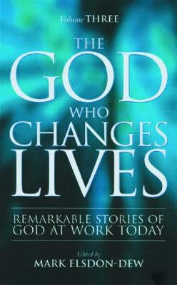 The God Who Changes Lives: Pt. 3 (Paperback)