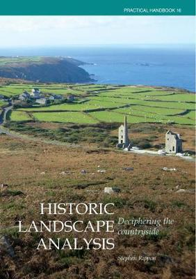 Historic Landscape Analysis: Deciphering the Countryside - CBA Practical Handbook 16 (Paperback)