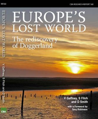 Europe's Lost World: The Rediscovery of Doggerland (Paperback)