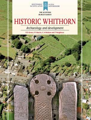 Historic Whithorn: Archaeology and Development - Scottish Burgh Survey (Paperback)
