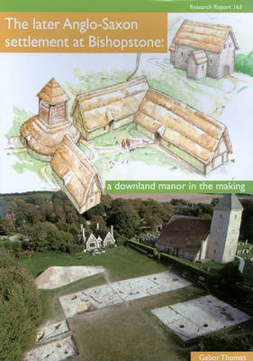 The Later Anglo-Saxon Settlement at Bishopstone (Paperback)