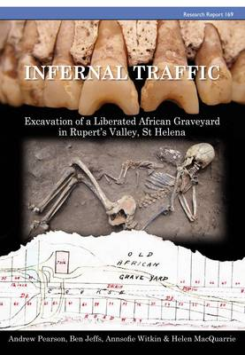 Infernal Traffic: Excavation of a Liberated African Graveyard in Rupert's Valley, St Helena (Paperback)