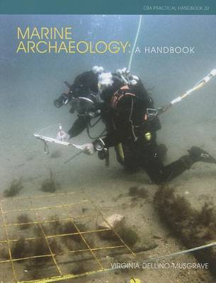 Marine Archaeology: A Handbook - CBA Practical Handbook 20 (Paperback)