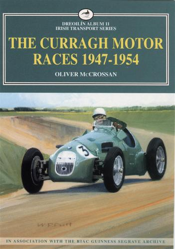The Curragh Motor Races 1947-1954 - Dreoilin Irish Transport S. No.13 (Paperback)