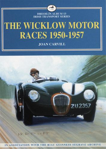 The Wicklow Motor Races 1950-1957 (Paperback)