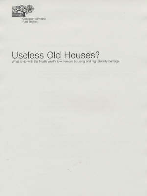 Useless Old Houses?: What to Do with the North Wests Low Demand Housing and High Density Heritage (Paperback)