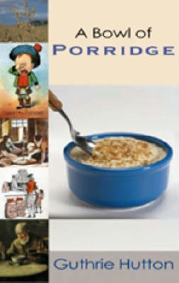 A Bowl of Porridge (Paperback)