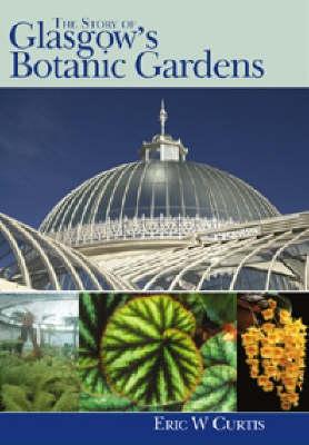 The Story of Glasgow Botanic Gardens (Hardback)