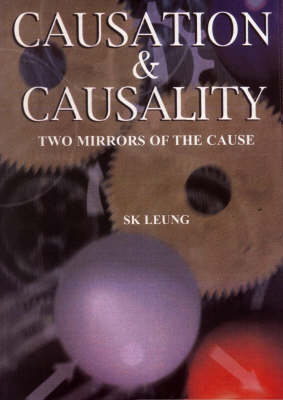Causation and Causality: Two Mirrors of a Cause (Paperback)