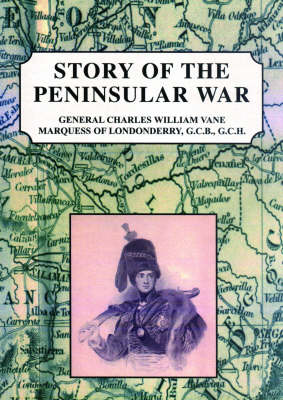 The Story of the Peninsular War (Paperback)